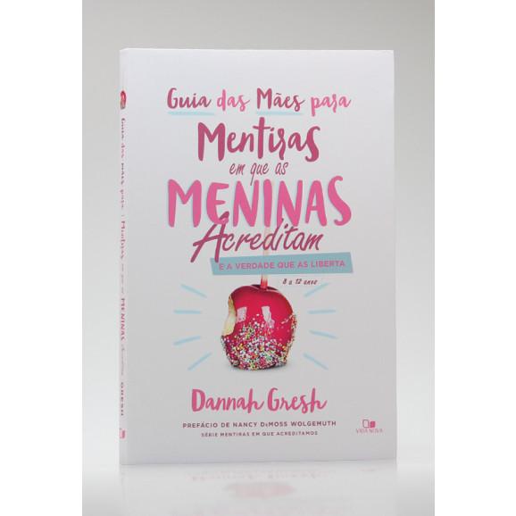 Guia das Mães para Mentiras em que as Meninas Acreditam | Dannah Gresh