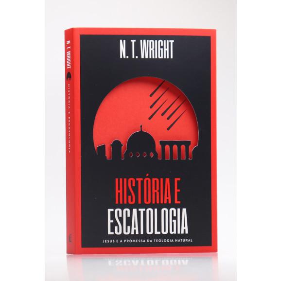 História e Escatologia   N. T. Wright