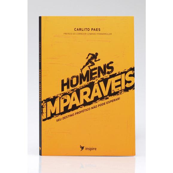 Homens Imparáveis | Carlito Paes