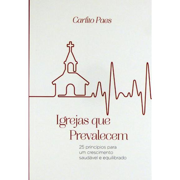 Igrejas que Prevalecem | Carlito Paes