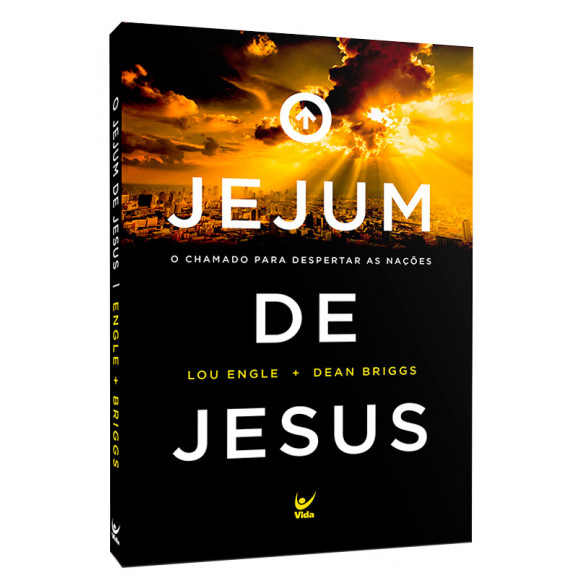 Jejum de Jesus   Lou Engle   Dean Briggs