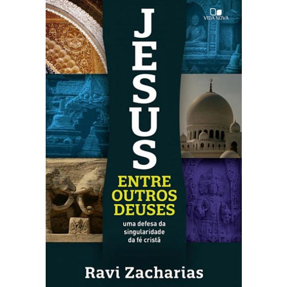 Jesus Entre Outros Deuses | Ravi Zacharias