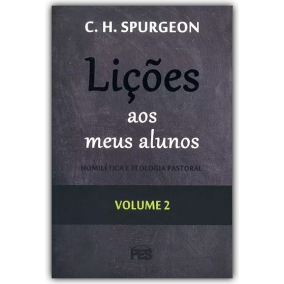 Lições Aos Meus Alunos | Vol. 2 | C. H. Spurgeon