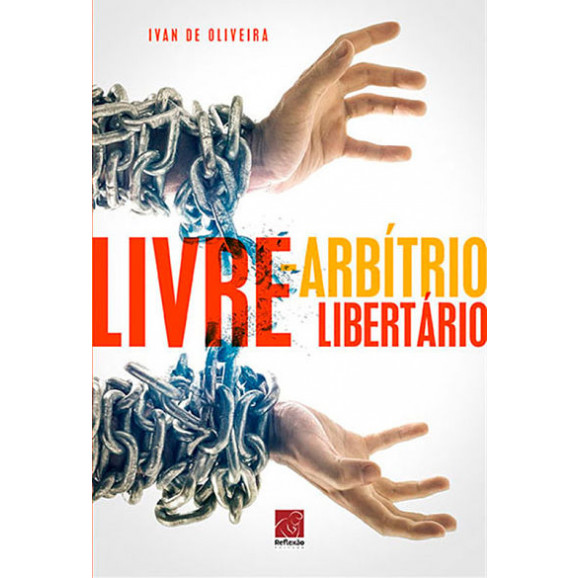 Livre Arbítrio-Libertário | Ivan De Oliveira