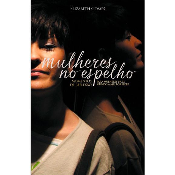 Mulheres no espelho | Elizabeth Gomes