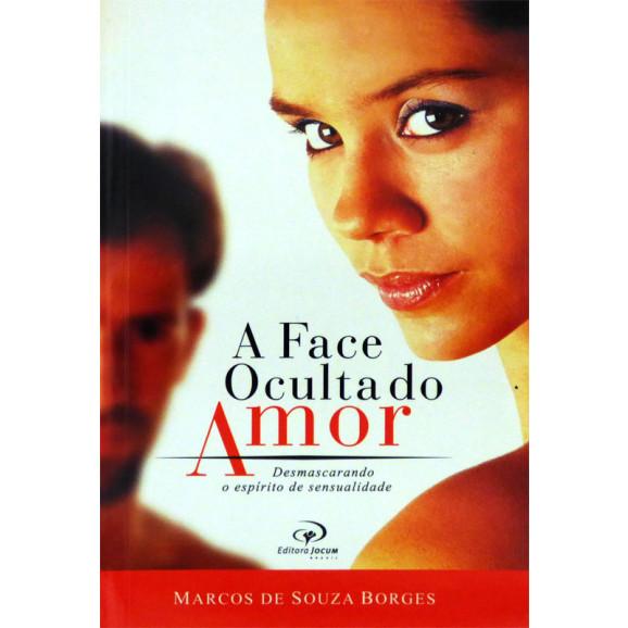 Livro A Face Oculta Do Amor – Marcos De Souza Borges