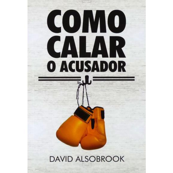Como Calar o Acusador   David Alsobrook