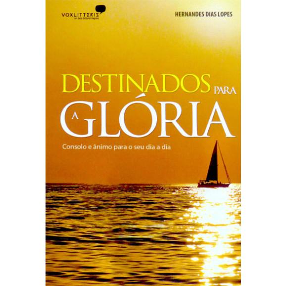 Destinados Para A Glória   Hernandes Dias Lopes
