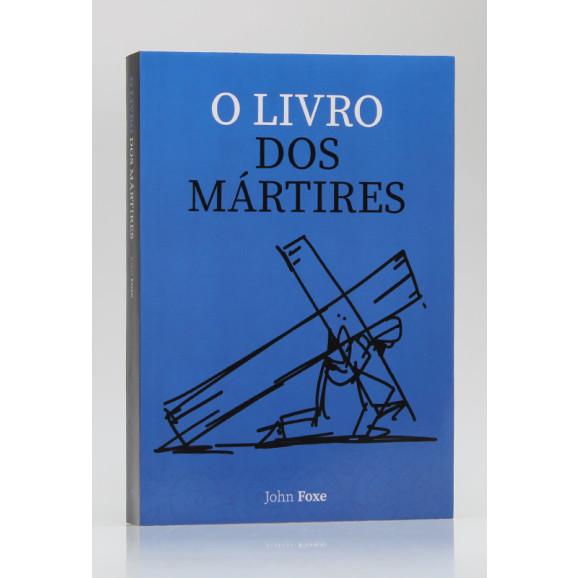 O Livro dos Mártires | John Foxe