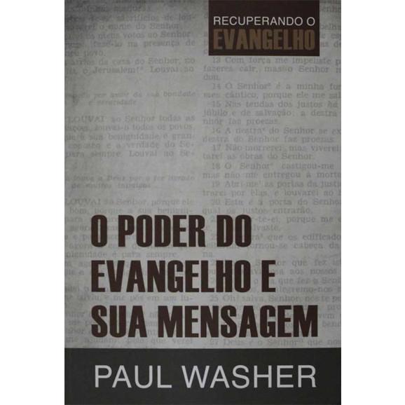 O Poder do Evangelho e Sua Mensagem | Paul Washer