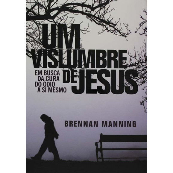 Um vislumbre de Jesus | Brennan Manning