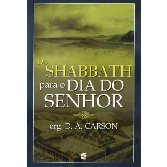 Do Shabbath Para o Dia do Senhor | Org. D. A. Carson