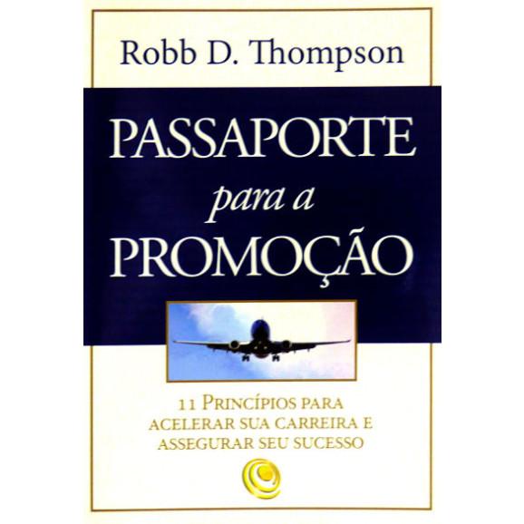 Passaporte Para A Promoção | Robb D. Thompson