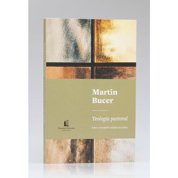 Teologia Pastoral | Martin Bucer