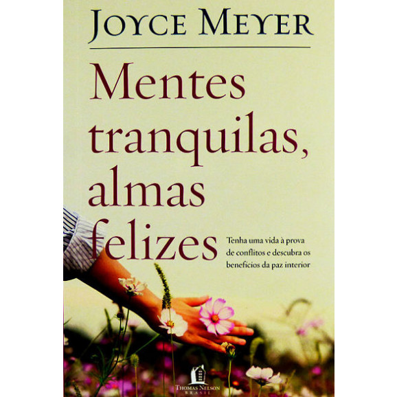 Mentes Tranquilas, Almas Felizes   Joyce Meyer