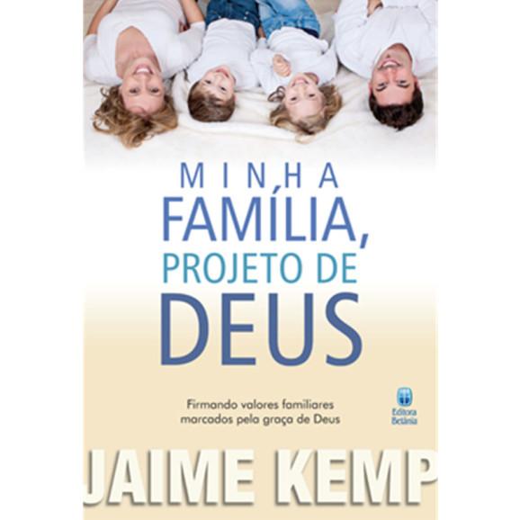 Minha Família Projeto de Deus   Jaime Kemp
