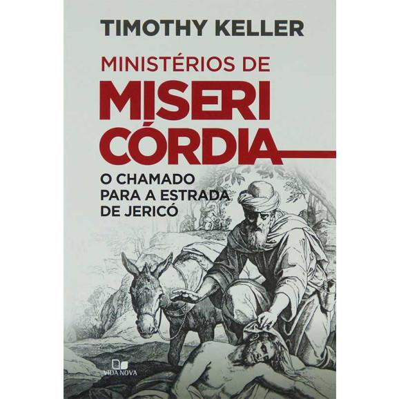 Ministérios de Misericórdia   Timothy Keller