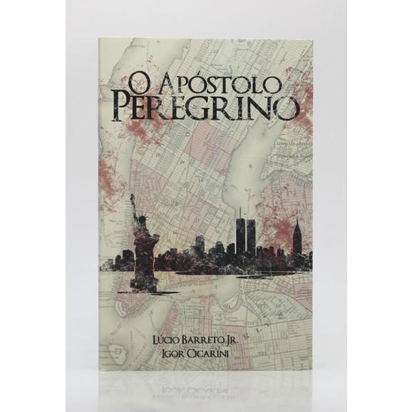 O Apóstolo Peregrino | Lúcio Barreto Jr. & Igor Cicarini