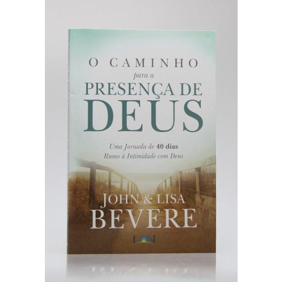 O Caminho Para a Presença de Deus | John e Lisa Bevere
