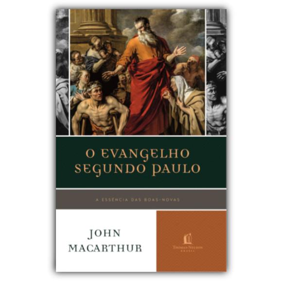 O Evangelho Segundo Paulo | John MacArthur