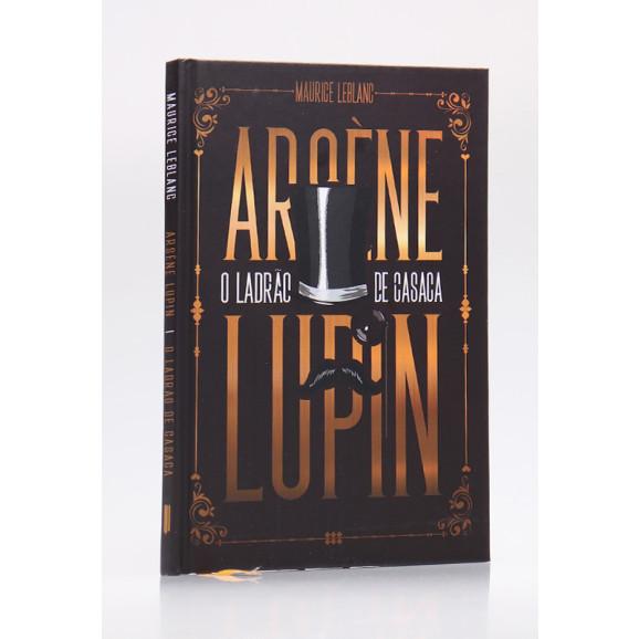 Arsène Lupin O Ladrão de Casaca   Capa Dura   Maurice Leblanc
