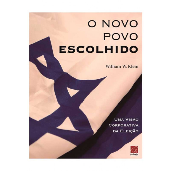 O Novo Povo Escolhido | William W. Klein
