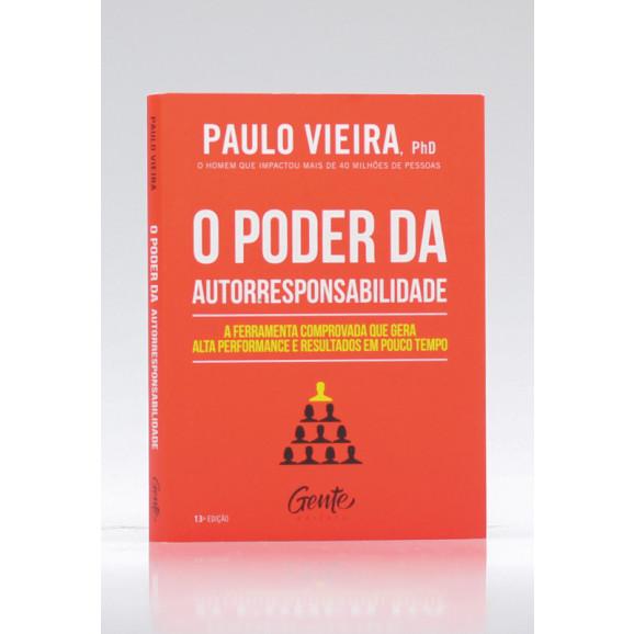 O Poder da Autorresponsabilidade   Paulo Vieira