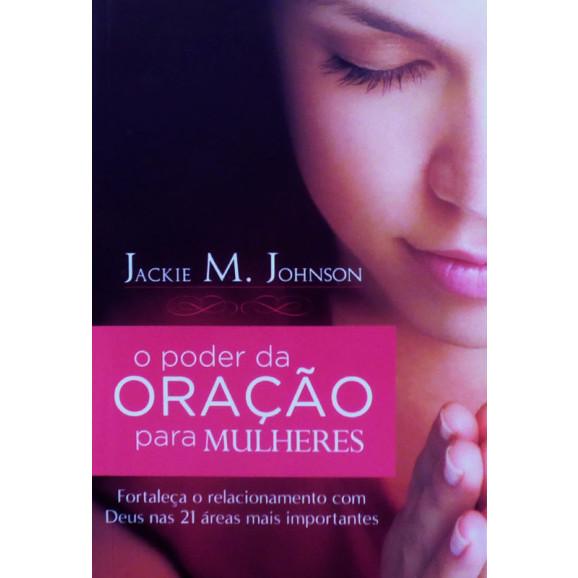 O Poder da Oração para Mulheres   Jackie M. Johnson