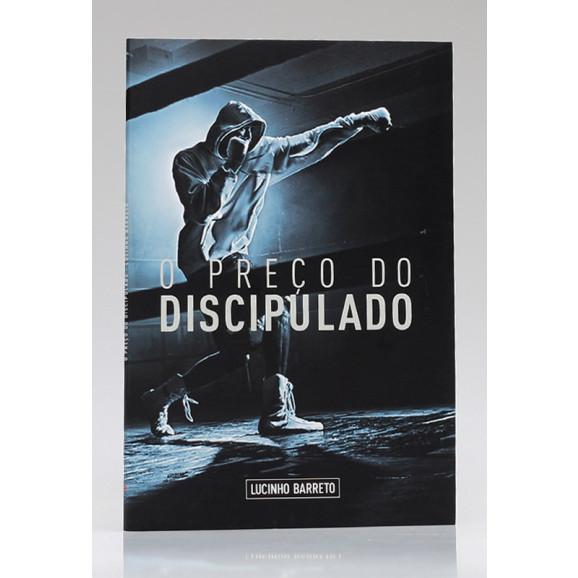 O Preço do Discipulado | Lucinho Barreto