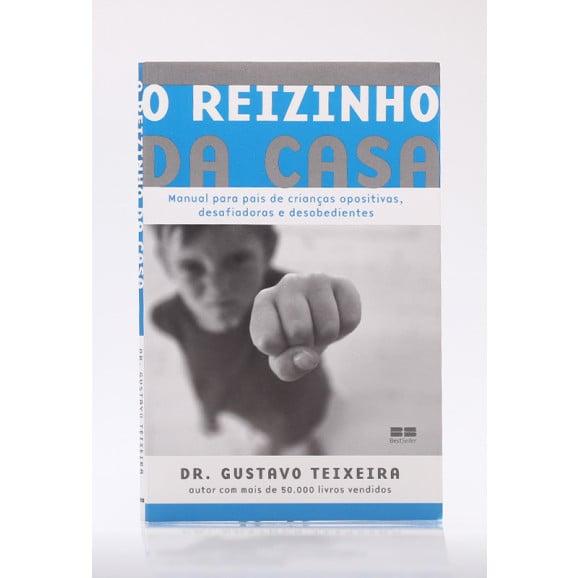 O Reizinho da Casa   Dr. Gustavo Teixeira