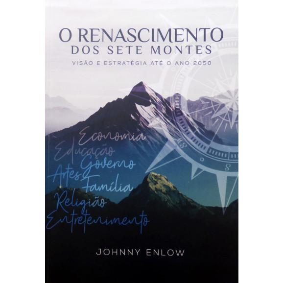 O Renascimento Dos Sete Montes | Johnny Enlow