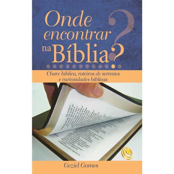 Onde Encontrar na Bíblia? | Geziel Gomes
