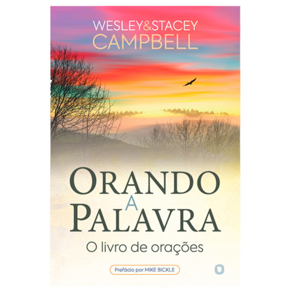 Orando a Palavra   Wesley Campbell   Stacey Campbell