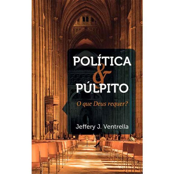 Política e Púlpito | Jeffery J. Ventrella