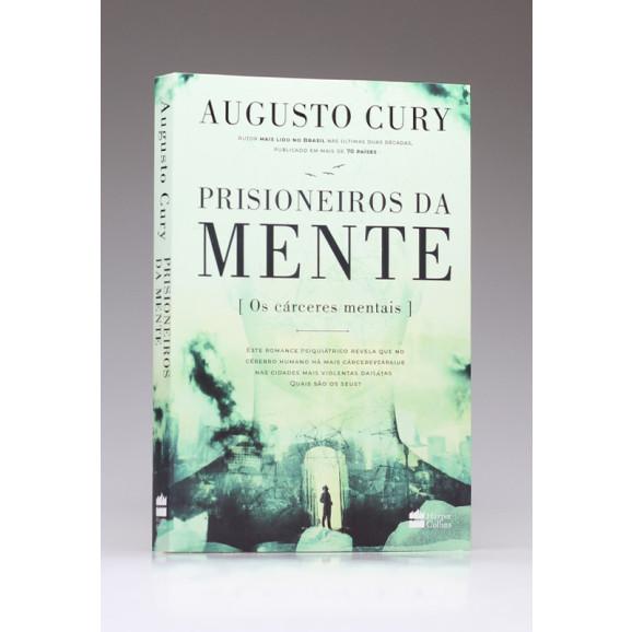 Prisioneiros da Mente | Os Cárceres Mentais | Augusto Cury