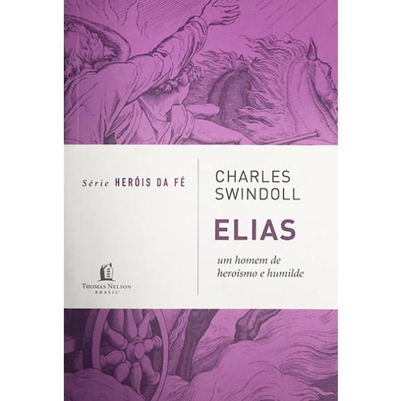 Série Heróis da Fé   Elias   Charles Swindoll