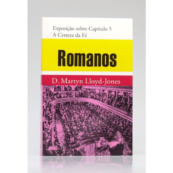 Romanos   Exposição sobre Capítulo 5   D. Martyn Lloyd-Jones