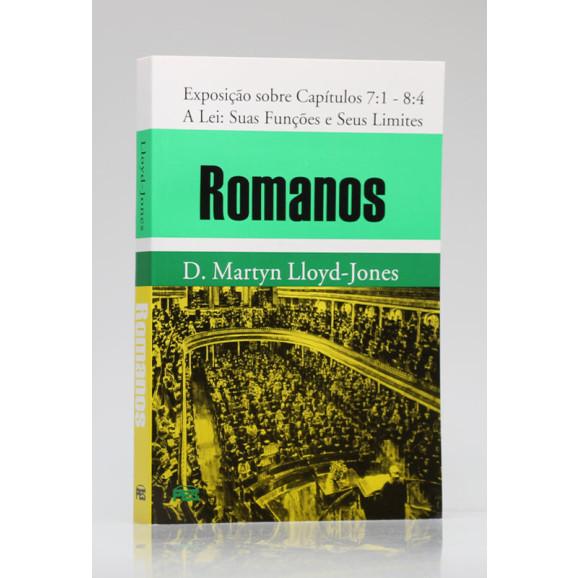 Romanos | Exposição sobre Capítulos 7:1 - 8:4 | D. Martyn Lloyd-Jones