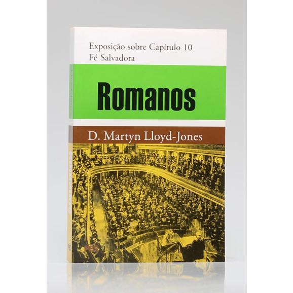 Romanos   Exposição sobre Capítulo 10   D. Martyn Lloyd-Jones