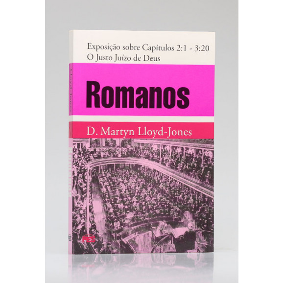 Romanos   Exposição sobre Capítulos 2:1 - 3:20   D. Martyn Lloyd-Jones