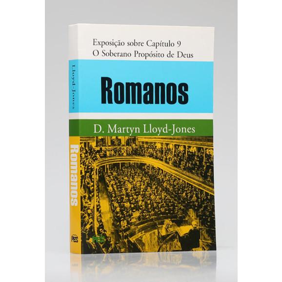 Romanos   Exposição sobre Capítulo 9   D. Martyn Lloyd-Jones