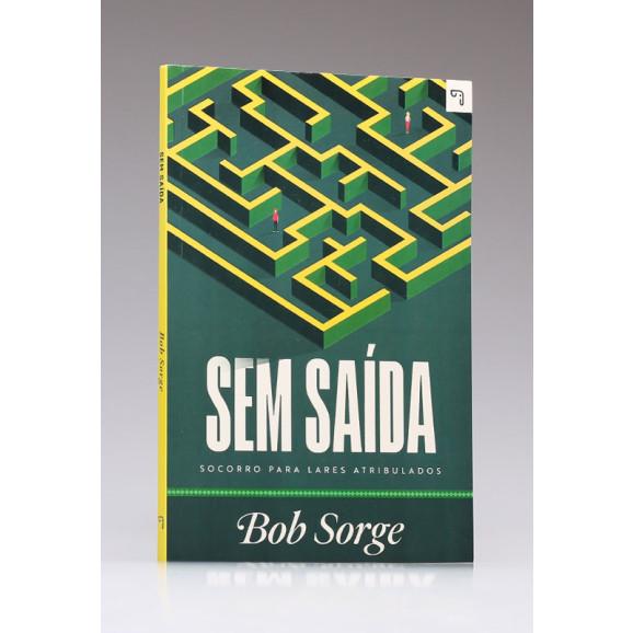 Sem Saída | Bob Sorge