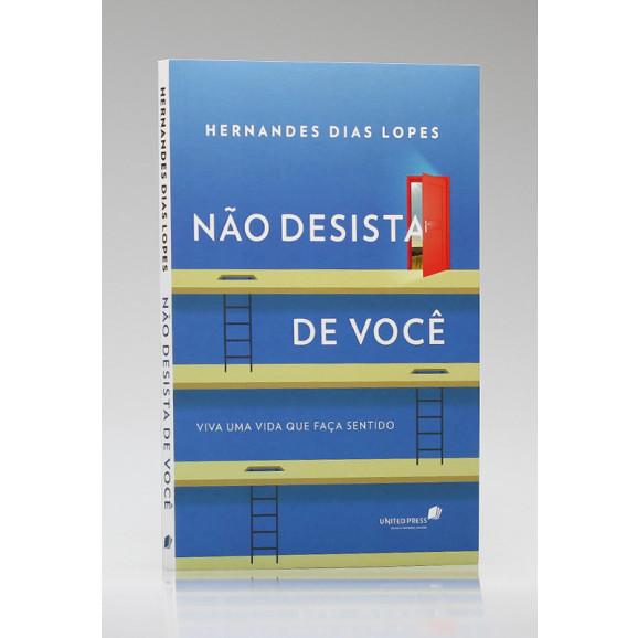 Não Desista de Você | Hernandes Dias Lopes