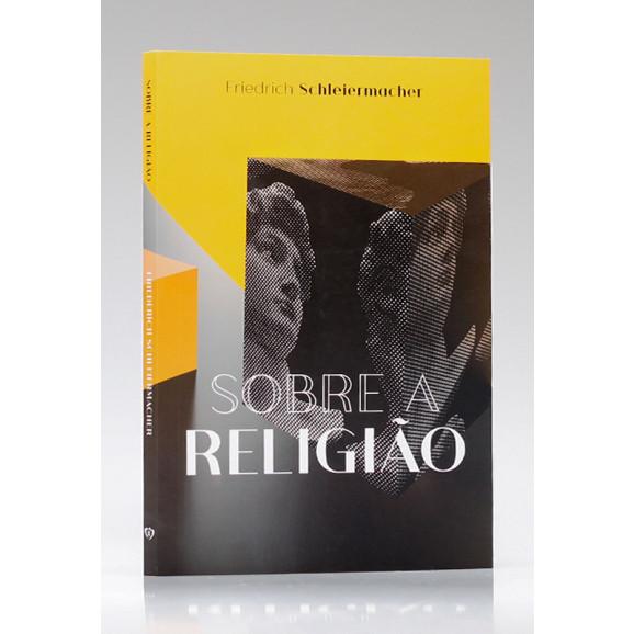 Sobre a Religião   Friedrich Schleiermacher
