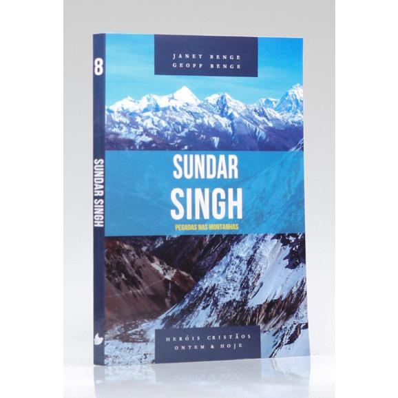 Série Heróis Cristãos Ontem & Hoje | Sundar Singh | Janet Benge e Geoff Benge