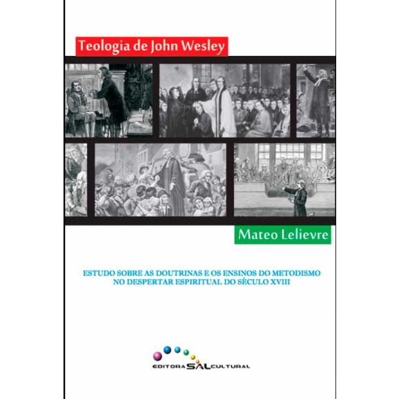 Teologia de John Wesley | Mateo Lelievre