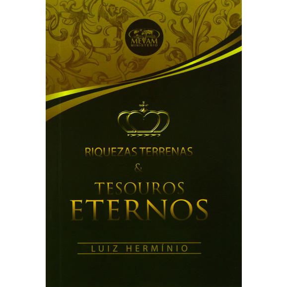 Riquezas Terrenas e Tesouros Eternos | Luiz Hermínio