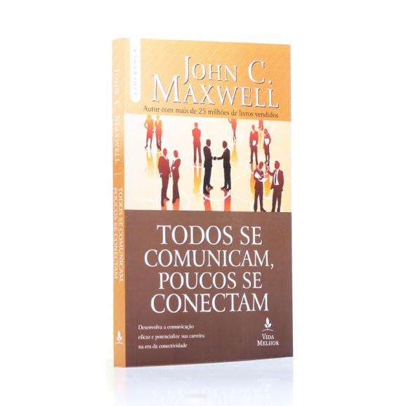 Todos Se Comunicam, Poucos Se Conectam | John C. Maxwell