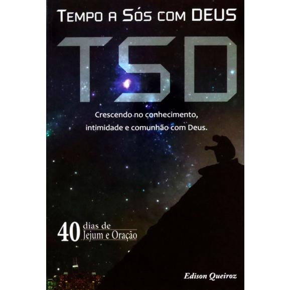 Livro TSD   Tempo a Sós com Deus   Série 40 Dias de Oração