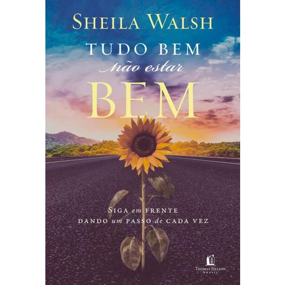 Tudo Bem Não Estar Bem | Sheila Walsh